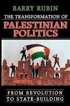 The Transformation of Palestinian Politics: From Revolution to State-Building - Rubin, Barry