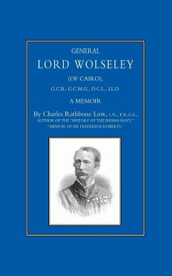 General Lord Wolseley (of Cairo): A Memoir - Low, Charles Rathbone