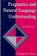 Pragmatics and Natural Language Understanding - Green, Georgia M. Green, Henry