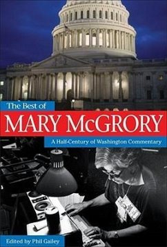 The Best of Mary McGrory: A Half-Century of Washington Commentary - McGrory, Mary