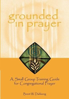 Grounded in Prayer Prtcpt - Dahlseng, Brent W.