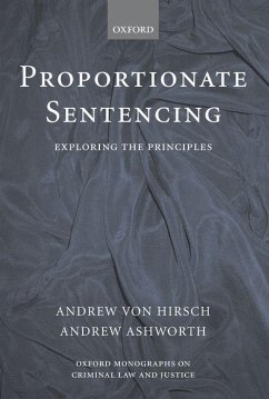 Proportionate Sentencing: Exploring the Principles - Von Hirsch, Andrew Ashworth, Andrew