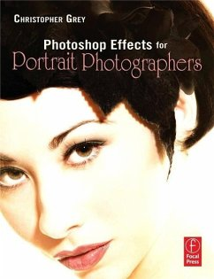 Photoshop Effects for Portrait Photographers - Grey, Christopher