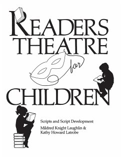 Readers Theatre for Children: Scripts and Script Development - Laughlin, Mildred Knight Latrobe, Kathy Howard
