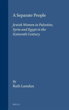 A Separate People: Jewish Women in Palestine, Syria and Egypt in the Sixteenth Century - Lamdan, Ruth