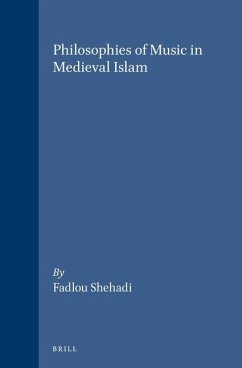 Philosophies of Music in Medieval Islam - Shehadi, Fadlou