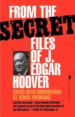 From the Secret Files of J. Edgar Hoover - Kommentar: Theoharis, Athan G. / Herausgeber: Theoharis, Athan G.