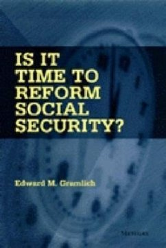 Is It Time to Reform Social Security? - Gramlich, Edward M.