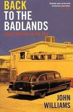 Back to the Badlands: Crime Writing in the USA - Williams, John