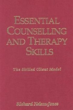 Essential Counselling and Therapy Skills: The Skilled Client Model - Nelson-Jones, Richard