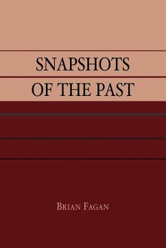 Snapshots of the Past - Fagan, Brian M.