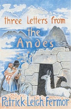 Three Letters from the Andes - Fermor, Patrick Leigh