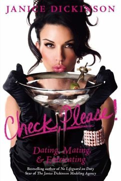 Check, Please!: Dating, Mating, & Extricating - Dickinson, Janice