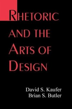 Rhetoric and the Arts of Design - Kaufer, David S. Butler, Brian S.