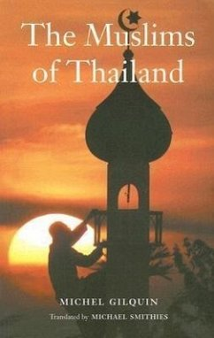 The Muslims of Thailand - Gilquin, Michel