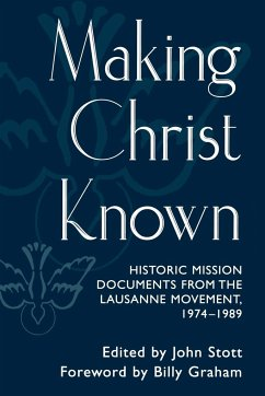Making Christ Known: Historic Mission Documents from the Lausanne Movement, 1974-1989 - Graham, Billy