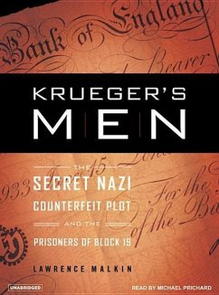Krueger's Men: The Secret Nazi Counterfeit Plot and the Prisoners of Block 19 - Malkin, Lawrence