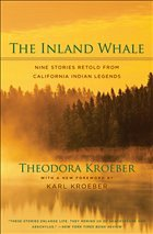 The Inland Whale: Nine Stories Retold from California Indian Legends - Kroeber, Theodora
