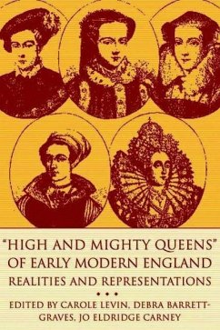 High and Mighty Queens of Early Modern England: Realities and Representations - Levin, Carole / Barrett-Graves, Debra / Carney, Jo Eldridge