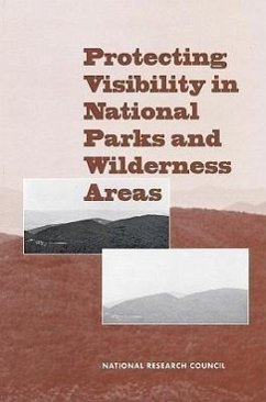 Protecting Visibility in National Parks and Wilderness Areas - National Research Council Committee Committee on Haze in National Parks and Commission on Geosciences Environment an