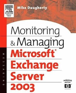 Monitoring and Managing Microsoft Exchange Server 2003 - Daugherty, Mike Daughtery, Mike
