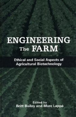 Engineering the Farm: The Social and Ethical Aspects of Agricultural Biotechnology - Herausgeber: Bailey, Britt Lappe, Marc