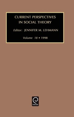 Current Perspectives in Social Theory, Volume 18 - Weeks Lehmann, Jennifer