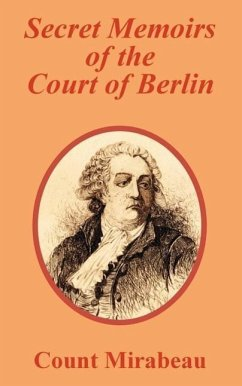 Secret Memoirs of the Court of Berlin - Count Mirabeau Count Mirabeau, Mirabeau