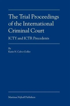 The Trial Proceedings of the International Criminal Court: ICTY and ICTR Precedents - Calvo-Goller, Karin N.