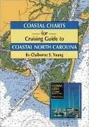 Coastal Charts for Cruising Guide to Coastal North Carolina - Young, Claiborne S.