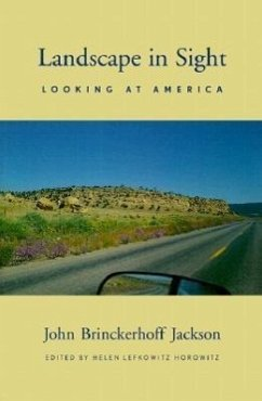 Landscape in Sight: Looking at America - Jackson, John Brinckerhoff Jackson, J. B.