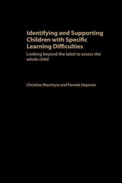 Identifying and Supporting Children with Specific Learning Difficulties: Looking Beyond the Label to Support the Whole Child - Deponio, Pamela Macintyre, Christine