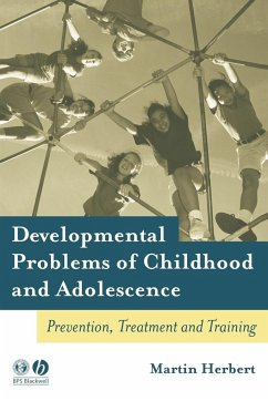 Developmental Problems of Childhood and Adolescence: Prevention, Treatment and Training - Herbert, Martin