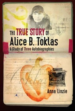 The True Story of Alice B. Toklas: A Study of Three Autobiographies - Linzie, Anna
