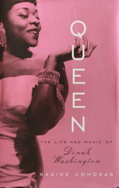 Queen: The Life and Music of Dinah Washington - Cohodas, Nadine