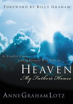 Heaven: My Father's House - Lotz, Anne Graham