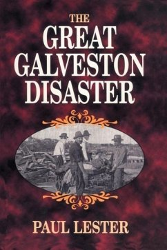 The Great Galveston Disaster - Lester, Paul