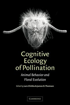 Cognitive Ecology of Pollination: Animal Behaviour and Floral Evolution - Chittka, Lars / Thomson, James D. (eds.)