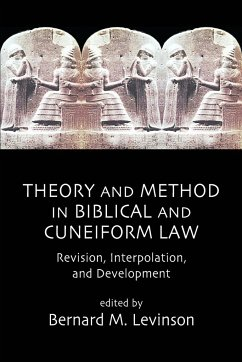 Theory and Method in Biblical and Cuneiform Law: Revision, Interpolation, and Development - Levinson, Bernard M.