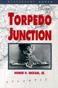 Torpedo Junction: U-Boat War Off America's East Coast, 1942 - Hickam, Homer H.