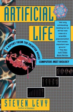 Artificial Life: A Report from the Frontier Where Computers Meet Biology - Levy, Steven