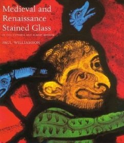 Medieval and Renaissance Stained Glass: In the Victoria and Albert Museum - Williamson, Paul
