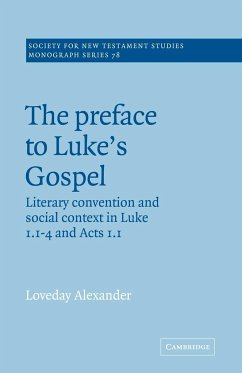 The Preface to Luke's Gospel - Alexander, Loveday