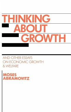 Thinking about Growth: And Other Essays on Economic Growth and Welfare - Abramovitz, Moses