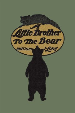 A Little Brother to the Bear - Long, William J.