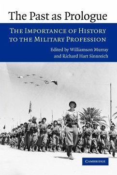 The Past as Prologue: The Importance of History to the Military Profession - Murray, Williamson / Sinnreich, Richard Hart (eds.)