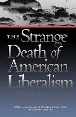 The Strange Death of American Liberalism - Brands, H. W.