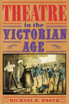 Theatre in the Victorian Age - Booth, Michael Richard