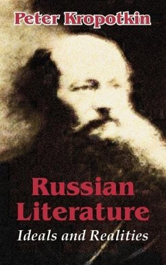 Russian Literature: Ideals and Realities - Kropotkin, Petr Alekseevich