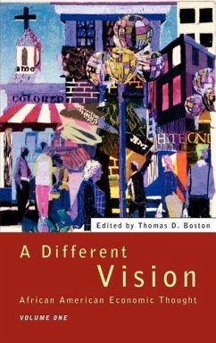 A Different Vision: African American Economic Thought, Volume 1 - Herausgeber: Boston, Thomas D.